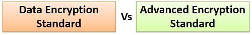data-encryption-standard-vs-advanced-encryption-standard