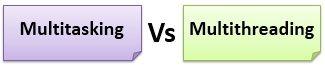 multitasking-vs-multithreading