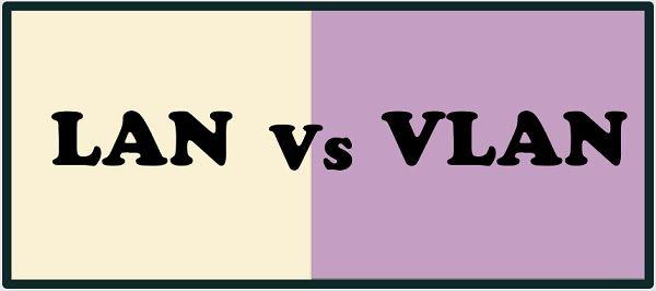LAN vs VLAN