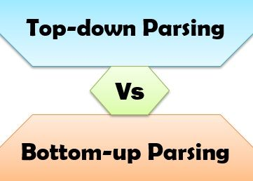 top-down parsing Vs bottom-up parsing