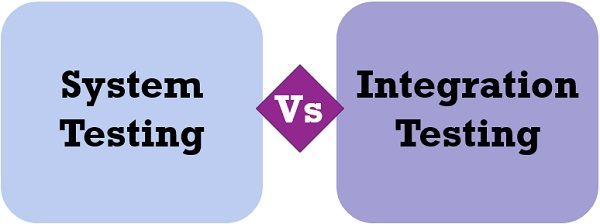 system testing Vs Integration testing